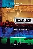 Escatología: ¿Ciencia ficción o Reino de Dios? Segunda edición ampliada. (Spanish Edition)