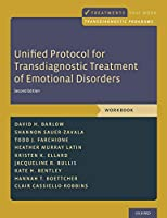 Unified Protocol for Transdiagnostic Treatment of Emotional Disorders (Treatments That Work transdiagnostic Programs)