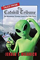 Tales from the Catskill Tribune: The Mountains' Premier Source for Fake News