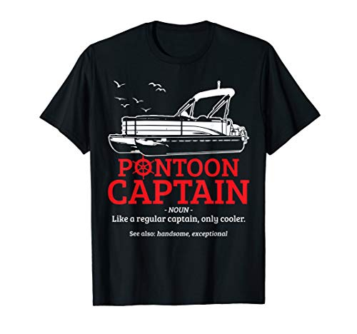 Pontoon Captain Definition Funny Pontoon Boat Boating Gift T-Shirt