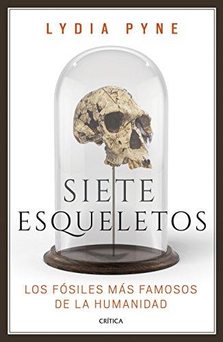 Siete esqueletos: Los fósiles más famosos de la humanidad