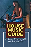 House Music Guide: A Brief History Of House Music: Disco And House Music (English Edition)