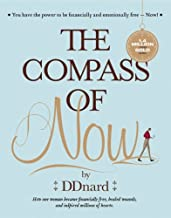 The Compass of Now (How One Paid off Us $ 3 Million Debt and Became Financially Free, Heals Wounds, and Inspires Millions of Hearts.)