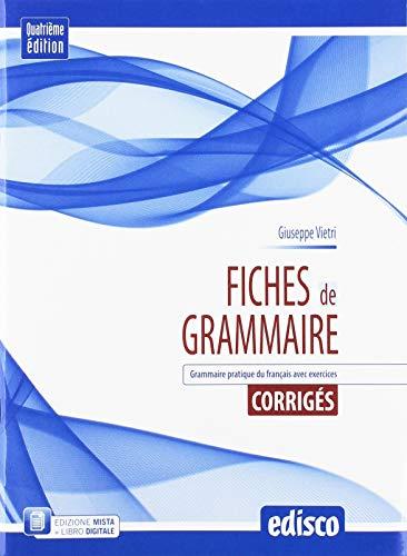 Corriges fiches de grammaire. Per le Scuole superiori. Con e-book. Con espansione online [Lingua francese]