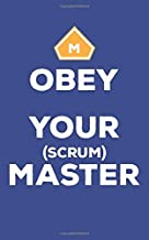 Obey Your Scrum Master: Agile Scrum Master Notebook Journal for Meeting Notes Action Items and Log Book | 5x8 120p blank lined matte finish