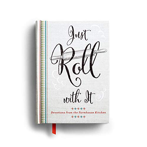 Just Roll with It: Devotions from the Farmhouse Kitchen