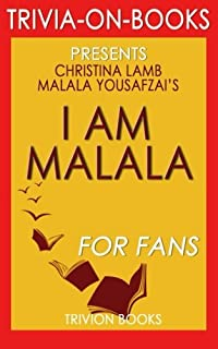 Trivia: I Am Malala by Malala Yousafzai (Trivia-on-Books): The Girl Who Stood Up for Education and Was Shot by the Taliban