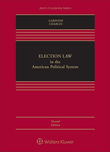 Compare Textbook Prices for Election Law in the American Political System Aspen Casebook 2 Edition ISBN 9781454883319 by James A. Gardner,Guy-Uriel Charles
