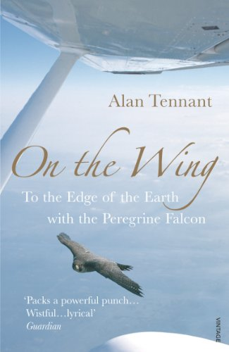 On The Wing: To the Edge of the Earth with a Peregrine Falcon