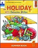 On holiday with Geronimo Stilton. Per la Scuola elementare (Vol. 1)