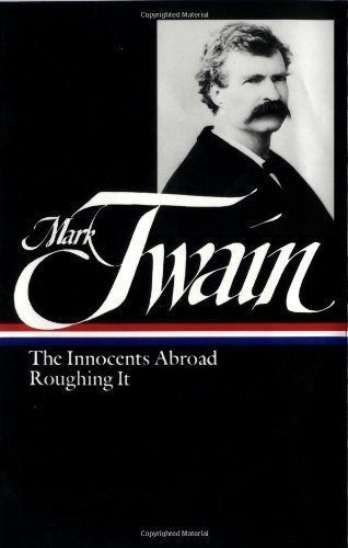 Mark Twain: A Tramp Abroad, Following the Equator, Other Travels (Library of America No. 200) First Edition by Twain, Mark (2010) Hardcover
