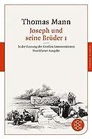 Joseph und seine Brueder I: In der Fassung der Grossen kommentierten Frankfurter Ausgabe