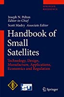 Handbook of Small Satellites: Technology, Design, Manufacture, Applications, Economics and Regulation