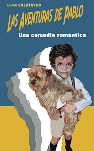 Las aventuras de Pablo: Una comedia romántica (2ª aventura)