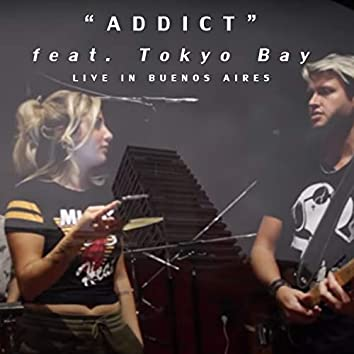 Addict (feat. Tokyo Bay) (Live in Buenos Aires)