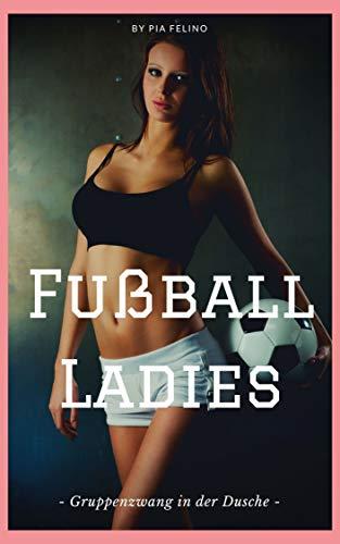 Fußball-Ladies: Gruppenzwang in der Dusche - lesbische Sex Geschichte