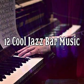 12 Cool Jazz Bar Music