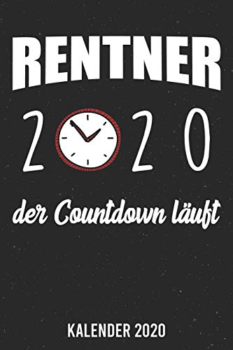 Kalender 2020: Rente Countdown 2020 A5 Kalender Planer für ein erfolgreiches Jahr - 110 Seiten