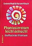ISBN zu Phantasiereisen leicht gemacht: Die Macht der Phantasie