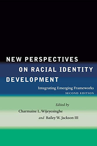 New Perspectives On Racial Identity Development Integrating Emerging Frameworks Second Edition