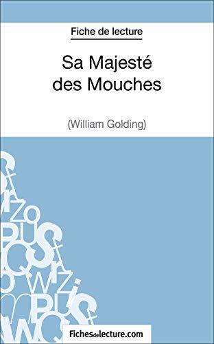 Sa Majesté des Mouches de William Golding (Fiche de lecture): Analyse complète de l'oeuvre (FICHES DE LECTURE) (French Edition)