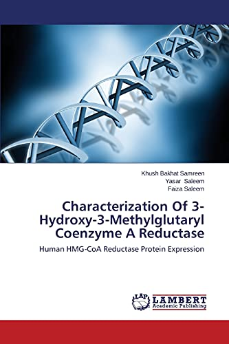 Characterization Of 3-Hydroxy-3-Methylglutaryl Coenzyme A Reductase: Human HMG-CoA Reductase Protein Expression