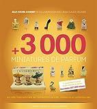 3000 miniatures de parfum - La cote internationale de l'échantillon ancien, moderne et contemporain