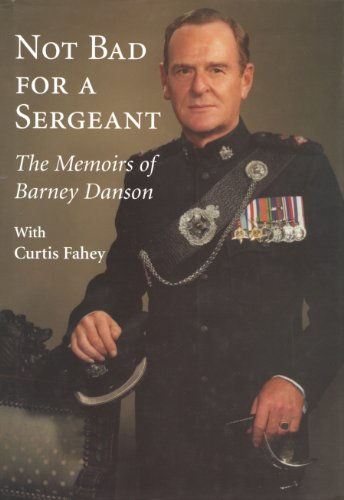 Not Bad for a Sergeant: The Memoirs of Barney Danson (English Edition)