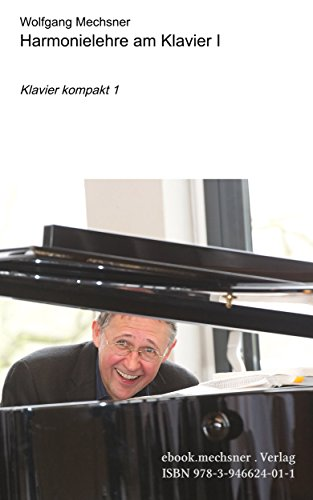 Harmonielehre am Klavier I: Klavier kompakt 1
