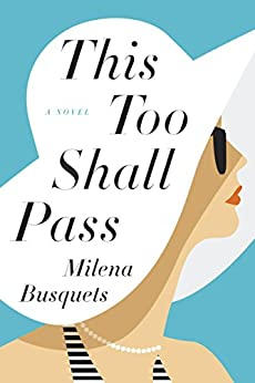 This Too Shall Pass: A Novel by [Milena Busquets, Valerie Miles]