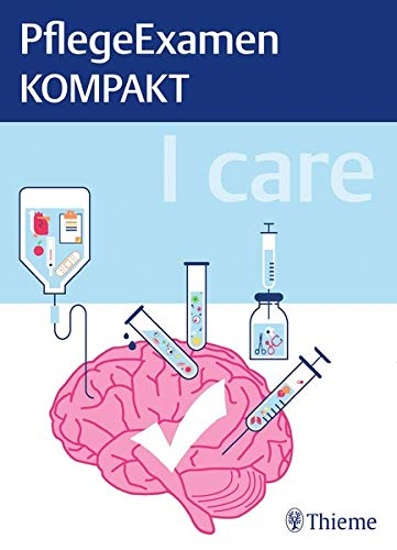 I care - PflegeExamen KOMPAKT