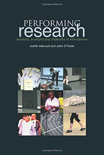 Performing Research: Tensions, Triumphs and Trade-Offs of Ethnodrama