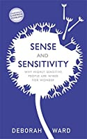 Sense and Sensitivity: How Highly Sensitive People Are Wired for Wonder