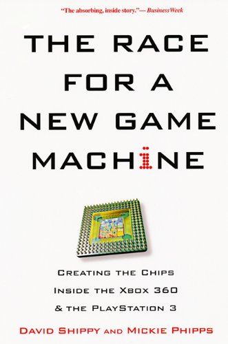 The Race For A New Game Machine: Creating the Chips Inside the XBox 360 & PlayStation 3