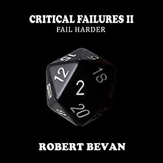 Critical Failures II: Fail Harder     Caverns and Creatures Book 2              Auteur(s):                                                                                                                                 Robert Bevan                               Narrateur(s):                                                                                                                                 Jonathan Sleep                      Durée: 6 h et 35 min     38 évaluations     Au global 4,6