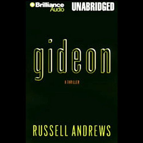 Gideon                   By:                                                                                                                                 Russell Andrews                               Narrated by:                                                                                                                                 James Daniels                      Length: 13 hrs and 51 mins     39 ratings     Overall 4.2