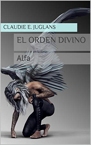 El Orden Divino: Alfa: ( novela erótica romántica ) PDF EPUB Gratis descargar completo