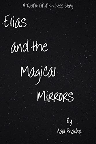 Elias and the Magical Mirrors: A Twelfth Elf of Kindness Story (The Twelfth Elf of Kindness Book 2) (English Edition)