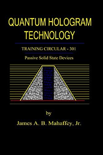 Quantum Hologram Technology: Training Circular - 301: Passive Solid State...