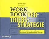 Workbook Vertriebsstrategie: Der Werkzeugkasten zum Aufbauen