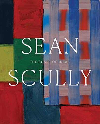 Sean Scully – The Shape of Ideas