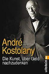 Andre Kostolany: Die Kunst, über Geld nachzudenken