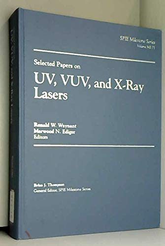 Selected Papers on Uv, Vuv, and X-Ray Lasers (Spie Milestone Series)