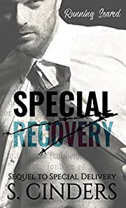 Special Recovery: Running Scared - A Sequel to Special Delivery (The Billionaire's Baby Book 2)