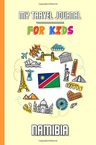 My travel journal for kids Namibia: Travel diary to fill in | 102 pages, 6x9 inches | To accompany the children during their stay