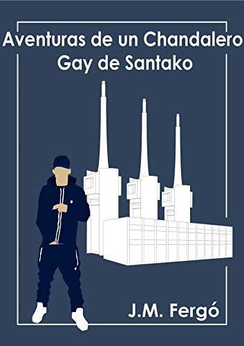 Aventuras de un Chandalero Gay de Santako