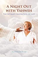 A Night Out with Yahweh: The Intimate Inspiration of God