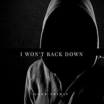 I Won't Back Down
