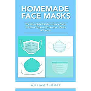 Corona Virus protection products Homemade Face Masks: The Complete Guide to Easily Make Different