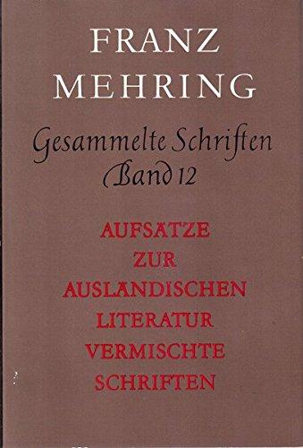 Gesammelte Schriften, Band 12: Aufsätze zur ausländischen Literatur. Vermischte Schriften